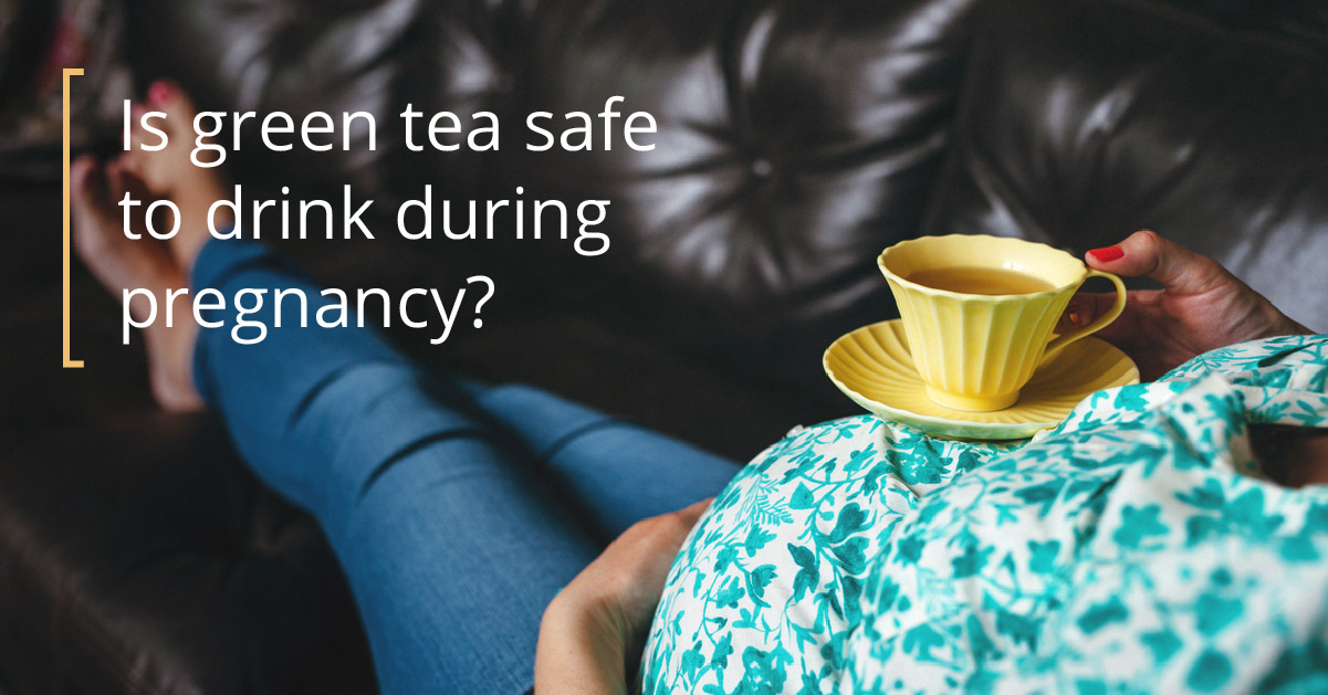 Green Tea During Pregnancy 1