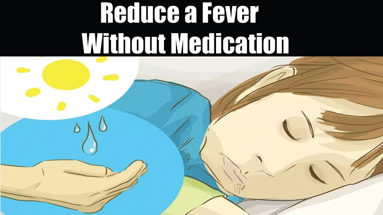 How To Reduce A Fever Without Medication 1