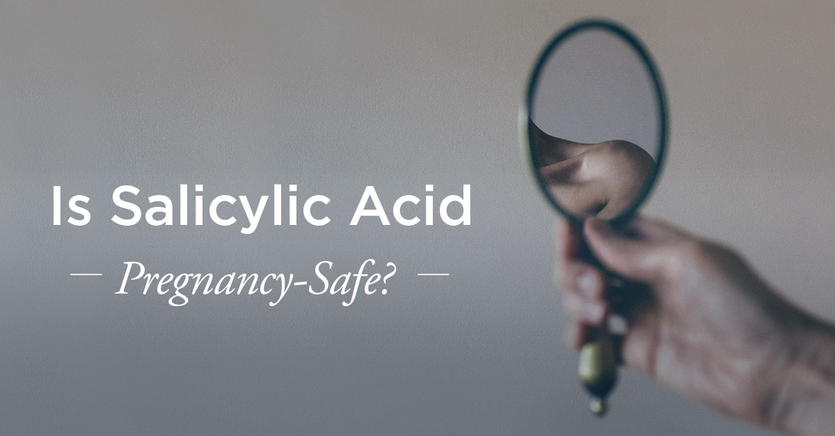 Salicylic Acid During Pregnancy