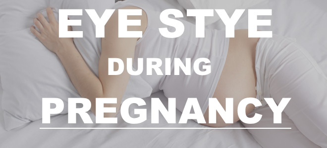 Stye in Eye During Pregnancy