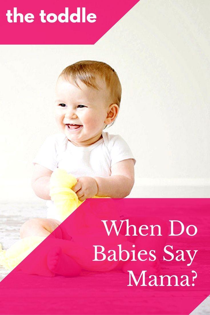When do Babies Say Mama